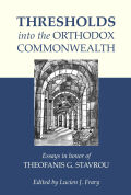 Thresholds into the Orthodox Commonwealth: Essays in Honor of Theofanis G. Stavrou