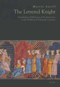 The Lettered Knight: Knowledge and aristocratic behaviour in the twelfth and thirteenth centuries