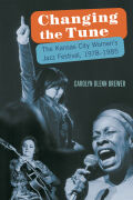 Changing the Tune: The Kansas City Women's Jazz Festival, 1978-1985