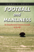 Football and Manliness: An Unauthorized Feminist Account of the NFL