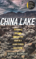 China Lake: A Journey into the Contradicted Heart of a Global Climate Catastrophe