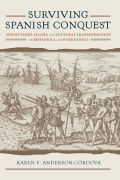 Surviving Spanish Conquest: Indian Fight, Flight, and Cultural Transformation in Hispaniola and Puerto Rico