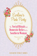 Earline's Pink Party: The Social Rituals and Domestic Relics of a Southern Woman