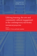 Lifelong learning, the arts and community cultural engagement in the contemporary university: International perspectives