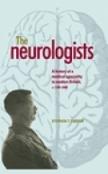 The neurologists: A history of a medical specialty in modern Britain, c.1789–2000