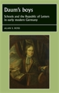 Daum's boys: Schools and the Republic of Letters in early modern Germany