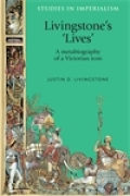 Livingstone's 'lives': A metabiography of a Victorian icon