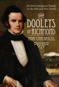 The Dooleys of Richmond: An Irish Immigrant Family in the Old and New South
