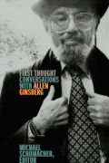 First Thought: Conversations with Allen Ginsberg