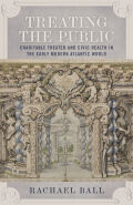 Treating the Public: Charitable Theater and Civic Health in the Early Modern Atlantic World