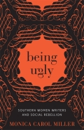 Being Ugly: Southern Women Writers and Social Rebellion