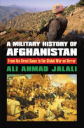 A Military History of Afghanistan: From the Great Game to the Global War on Terror