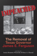 Impeached: The Removal of Texas Governor James E. Ferguson