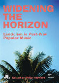 Widening the Horizon: Exoticism in Post-War Popular Music