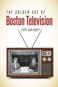 The Golden Age of Boston Television Cover