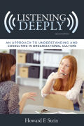Listening Deeply: An Approach to Understanding and Consulting in Organizational Culture, Second Edition