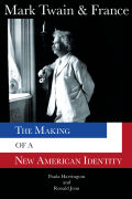 Mark Twain & France: The Making of a New American Identity