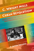 C. Wright Mills and the Cuban Revolution Cover
