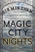 Magic City Nights: Birmingham's Rock 'n' Roll Years