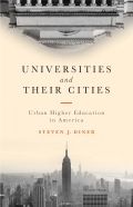 Universities and Their Cities: Urban Higher Education in America