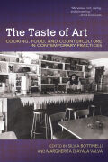 The Taste of Art: Cooking, Food, and Counterculture in Contemporary Practices