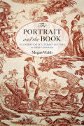 The Portrait and the Book: Illustration and Literary Culture in Early America