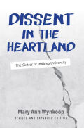 Dissent in the Heartland, Revised and Expanded Edition: The Sixties at Indiana University