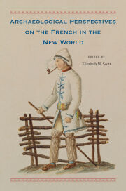 Archaeological Perspectives on the French in the New World