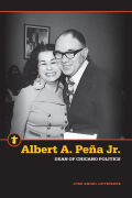 Albert A. Peña Jr.: Dean of Chicano Politics