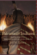 Patriots and Indians: Shaping Identity in Eighteenth-Century South Carolina