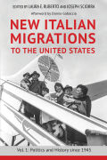 New Italian Migrations to the United States: Vol. 1: Politics and History since 1945