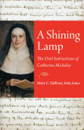 A Shining Lamp: The Oral Instructions of Catherine McAuley