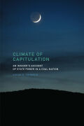 Climate of Capitulation: An Insider's Account of State Power in a Coal Nation