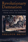 Revolutionary Damnation: Badiou and Irish Fiction from Joyce to Enright