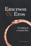 Emerson and Eros: The Making of a Cultural Hero