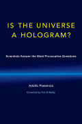 A Is the Universe a Hologram?: Scientists Answer the Most Provocative Questions