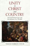 Unity in Christ and Country: American Presbyterians in the Revolutionary Era, 1758–1801