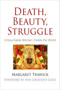 Death, Beauty, Struggle: Untouchable Women Create the World
