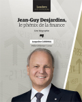 Jean-Guy Desjardins, le phénix de la finance: Une biographie