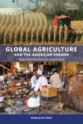 Global Agriculture and the American Farmer: Opportunities for U.S. Leadership