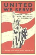 United We Serve: National Service and the Future of Citizenship