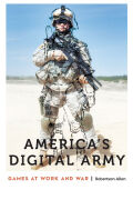 America's Digital Army: Games at Work and War