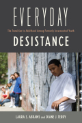 Everyday Desistance: The Transition to Adulthood Among Formerly Incarcerated Youth