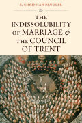 The Indissolubility of Marriage and the Council of Trent