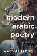 Modern Arabic Poetry: Revolution and Conflict