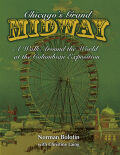 Chicago's Grand Midway: A Walk around the World at the Columbian Exposition