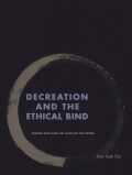 Decreation and the Ethical Bind: Simone Weil and the Claim of the Other