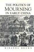 Politics of Mourning in Early China, The