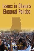 Issues in Ghana's Electoral Politics
