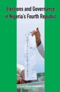 Elections and Governance in Nigeria's Fourth Republic